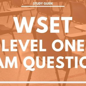 WSET Level One Exam Questions - Award in Wine - Wine and Spirit Education Trust Exam