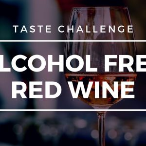 Alcohol Free Red Wine - Tasted and Rated