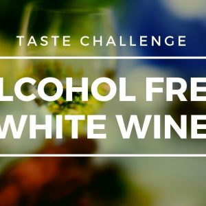 Alcohol Free White Wine - Tasted and Rated