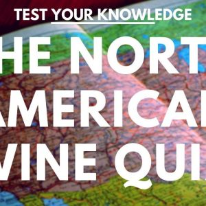 The North American Wine Quiz  - WSET style wine questions to test and quiz your knowledge