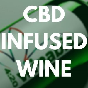 CBD INFUSED WINE  - Is this infused wine a gimmick or the real deal??