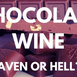 CHOCOLATE WINE - Tasting Chocolate infused wine. Heaven or HELL???