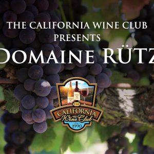 Domaine RÜTZ Presented by The California Wine Club