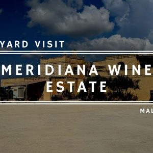 Drinking Wine in Malta - A Tour of the Meridiana Wine Estate