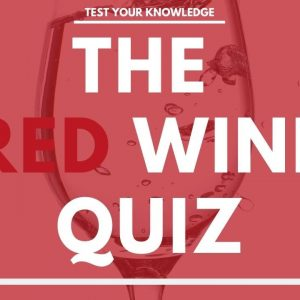 The RED Wine Quiz - WSET style exam questions to test and quiz your knowledge