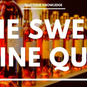 The Sweet Wine Quiz - How well do you know your Sweet wine? WSET style questions.