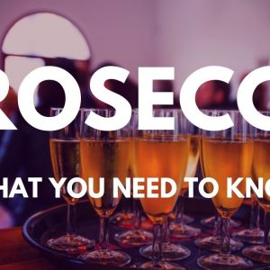 Everything PROSECCO - What You Need To Know about this POPULAR drink
