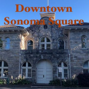 Exploring Downtown Sonoma Square