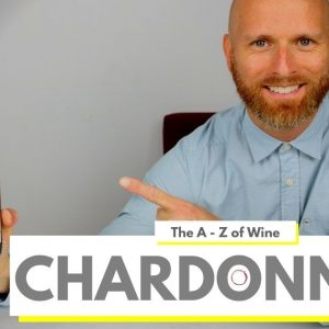 What is CHARDONNAY - Everything you need to know about this popular grape
