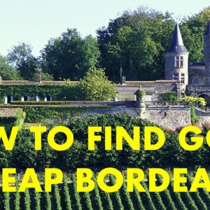 How to find good cheap Bordeaux