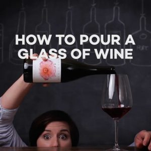 How to Pour Wine The Right Way