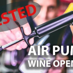 How to Use an Air Pump Wine Opener? The GOOD & the LESS GOOD!