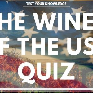The WINES of the UNITED STATES Quiz - How well do you know your American wine?