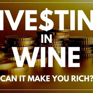 INVESTING IN WINE - Is it a good way to make money?