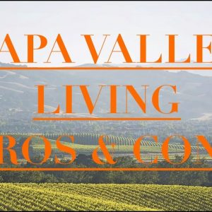Living in Napa Valley - Pros and Cons