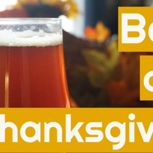 Thanksgiving Beer Pairing | My top Picks for Pairing Beer with Thanksgiving Dinner!
