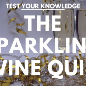 The Sparkling Wine Quiz - WSET style wine questions to test and quiz your knowledge