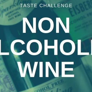 Non Alcoholic Wine - Tasted and Rated