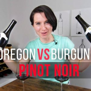 Oregon vs Burgundy Pinot Noir