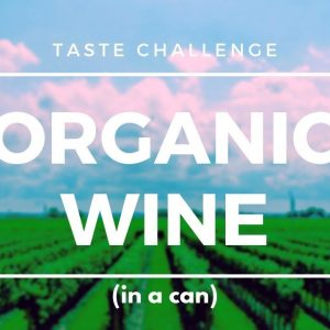 Organic Wine in a Can - Tasted and Rated