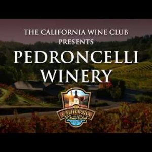 Pedroncelli Winery Presented By The California Wine Club (VIDEO)