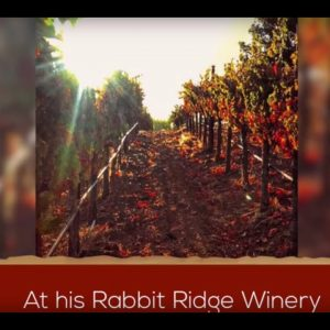 Rabbit Ridge Winery Presented By The California Wine Club (VIDEO)
