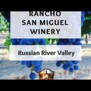Rancho San Miguel Winery: Commitment and Passion in the Glass