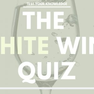 The WHITE Wine Quiz - WSET style exam questions to test and quiz your knowledge