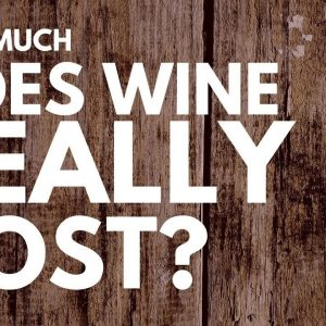 The TRUE COST of WINE - Where does the money you spend on a  bottle go???