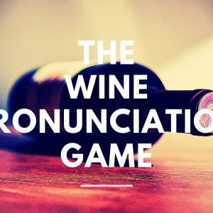 The Wine Pronunciation Game