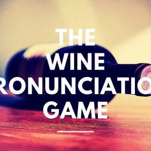 The Wine Pronunciation Game