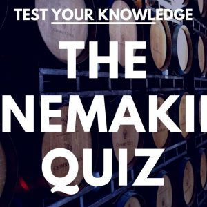 The Winemaking Quiz - WSET style questions to test your wine knowledge