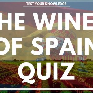 The WINES of the SPAIN Quiz - How well do you know your Spanish wine?