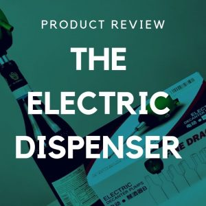 The Worst Wine Gadget in the World - The Electric Decanter Pump