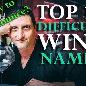Top 12 Hardest Wine Names to Pronounce | GET THEM RIGHT!