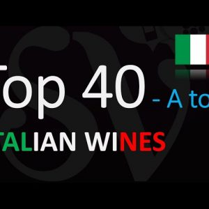 Top 40 Famous Italian Wine - How To Pronounce? What They Mean...