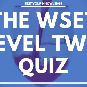 The WSET Level Two Wine Quiz - WSET mock exam questions to test and quiz your knowledge