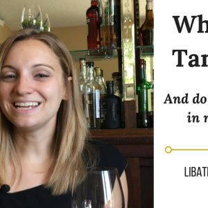 What are Tannins and Do We Want Them In Wine?