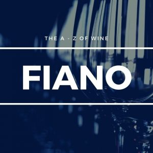 What is FIANO - What you need to know about this popular Italian grape
