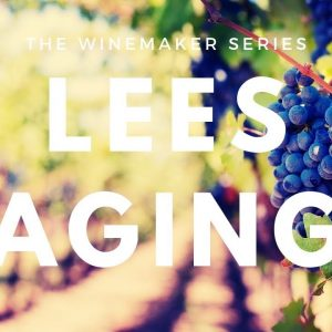 What is Lees Aging - Muscadet Sur Lie tasting