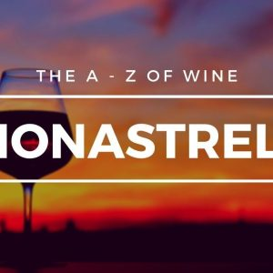 What is MONASTRELL? - The A to Z of Wine - Monastrell