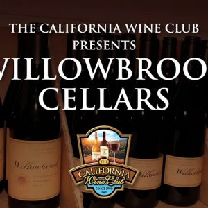 Willowbrook Cellars Presented by The California Wine Club (VIDEO)