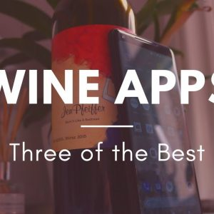Wine Apps - My top three apps for wine lovers