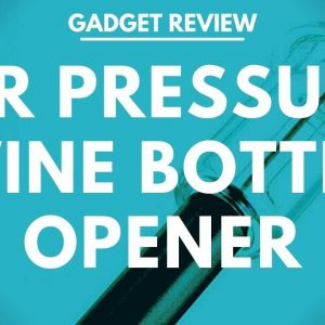 Wine Gadget Review - Air Pressure Wine Bottle Opener.