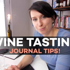 Wine Journal Tips (Taste Like a Pro)