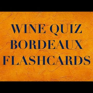 Wine Quiz - Wine Flashcards - Bordeaux