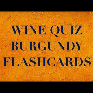 Wine Quiz - Wine Flashcards - Burgundy