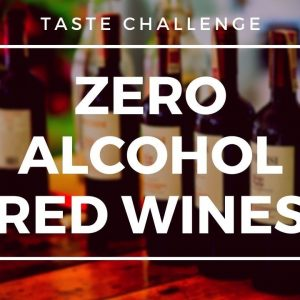 Zero Alcohol Red Wines  - Tasted and Rated