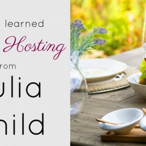 How to Drink Wine & Host like Julia Child