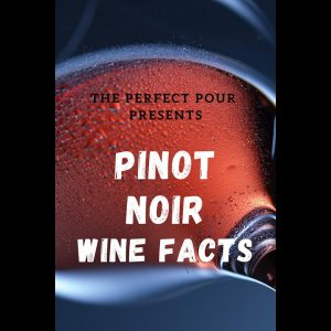 Pinot Noir Facts I Wine Facts I Vaniitha Jaiin I The Perfect Pour I Best Wine